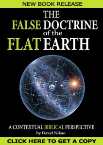 The False Doctrine Of The Flat Earth - A Contextual Biblical Perspective